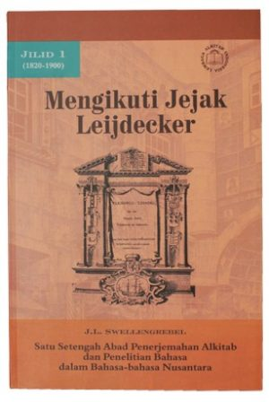 Mengikuti Jejak Leijdecker Jilid 1